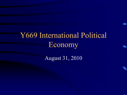 Y669 International Political Economy August 31, 2010