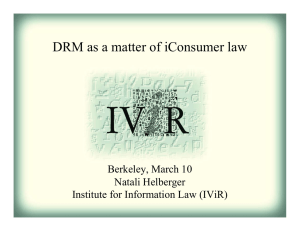 DRM as a matter of iConsumer law Berkeley, March 10 Natali Helberger
