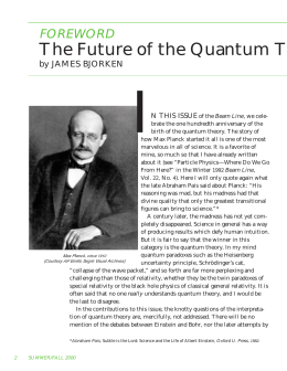 I The Future of the Quantum T FOREWORD by JAMES BJORKEN