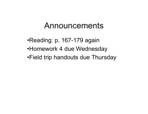 Announcements •Reading: p. 167-179 again •Homework 4 due Wednesday