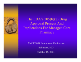 The FDA's 505(b)(2) Drug Approval Process And Implications For Managed Care Pharmacy