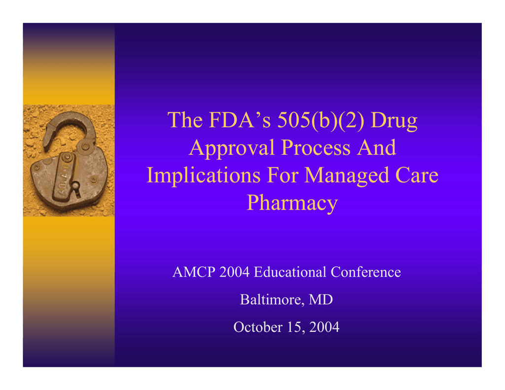 The FDA's 505(b)(2) Drug Approval Process And Implications