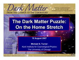 The Dark Matter Puzzle: On the Home Stretch 10 August 2007