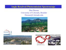 Angle Resolved Photoemission Spectroscopy Dan Dessau University of Colorado, Boulder