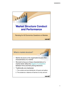 Market Structure Conduct and Performance What is market structure?