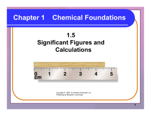 Chapter 1 Chemical Foundations 1.5 Significant Figures and