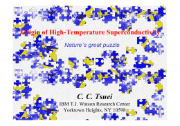 C. C. Tsuei Origin of High-Temperature Superconductivity Nature's great puzzle