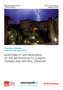 ADAPTABILITY AND RESILIENCE OF THE METROPOLIS TO CLIMATE CHANGE AND NATURAL DISASTER