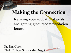 Making the Connection Refining your educational goals and getting great recommendation letters.