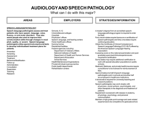 AUDIOLOGY AND SPEECH PATHOLOGY What can I do with this major? EMPLOYERS AREAS
