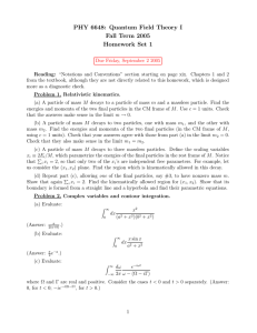 PHY 6648: Quantum Field Theory I Fall Term 2005 Homework Set 1