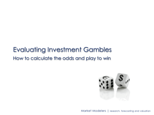 Evaluating Investment Gambles Market Modelers | research, forecasting and valuation