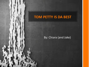 TOM PETTY IS DA BEST By: Chiara (and Jake)