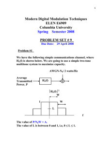 Modern Digital Modulation Techniques ELEN E6909 Columbia University