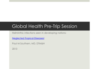 Global Health Pre-Trip Session Helminthic infections seen in developing nations: 2013