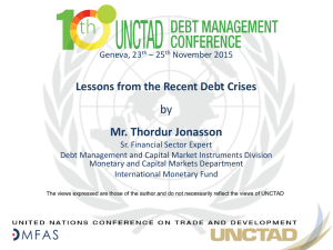 by Mr. Thordur Jonasson Lessons from the Recent Debt Crises