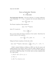 Math 641 Fall 2009 1 Notes on Daubechies' Wavelets by