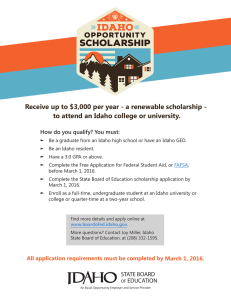 Receive up to $3,000 per year - a renewable scholarship - to attend an Idaho college or university.