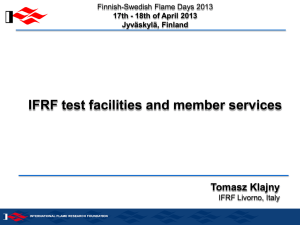 IFRF test facilities and member services Tomasz Klajny Finnish-Swedish Flame Days 2013