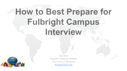How to Best Prepare for Fulbright Campus Interview Ana Kim