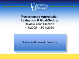 Performance Appraisals: Evaluation & Goal-Setting Review Year Timeline 4/1/2009 – 3/31/2010