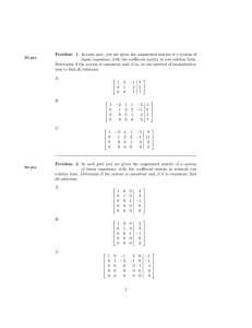 Problem 1. In each part, you are given the augmented... linear equations, with the coefficent matrix in row echelon form.