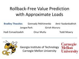 Rollback-Free Value Prediction with Approximate Loads Georgia Institute of Technology Carnegie Mellon University