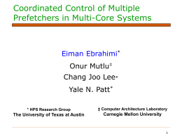 Coordinated Control of Multiple Prefetchers in Multi-Core Systems Eiman Ebrahimi Onur Mutlu