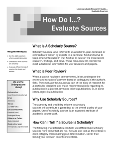 How Do I…? Evaluate Sources What Is A Scholarly Source?