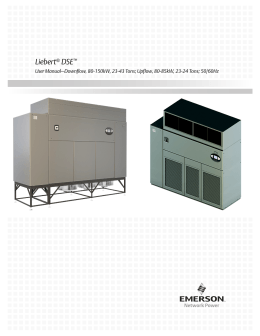 Liebert DSE User Manual–Downflow, 80-150kW, 23-43 Tons; Upflow, 80-85kW, 23-24 Tons; 50/60Hz ®