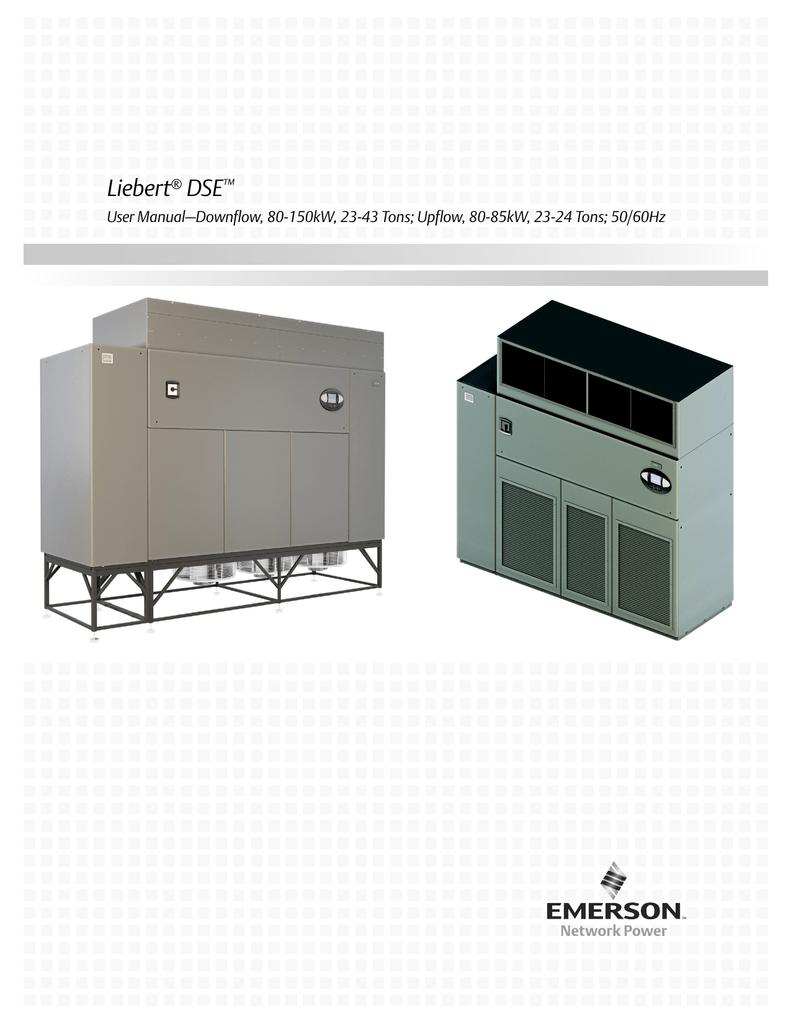Liebert DSE User Manual–Downflow, 80-150kW, 23-43 Tons