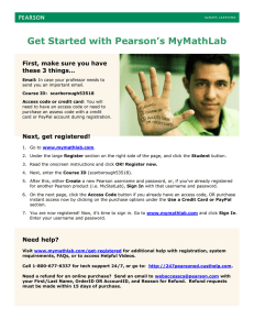 Get Started with Pearson's MyMathLab First, make sure you have