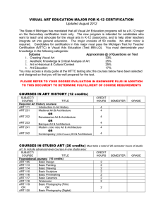 VISUAL ART EDUCATION MAJOR FOR K-12 CERTIFICATION Updated August 2012