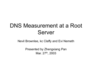 DNS Measurement at a Root Server Presented by Zhengxiang Pan
