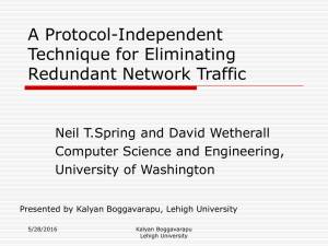 A Protocol-Independent Technique for Eliminating Redundant Network Traffic Neil T.Spring and David Wetherall