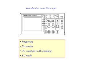 Introduction to oscilloscopes Triggering 10x probes DC coupling vs AC coupling