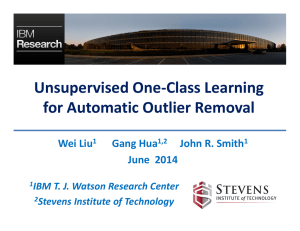 Unsupervised One-Class Learning for Automatic Outlier Removal Wei Liu Gang Hua