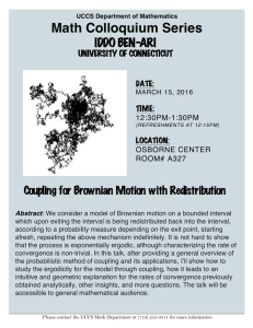 Math Colloquium Series  IDDO BEN-ARI Coupling for Brownian Motion with Redistribution