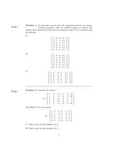 Problem 1. In each part you are given the augmented... of linear equations, with the coefficent matrix in reduced row