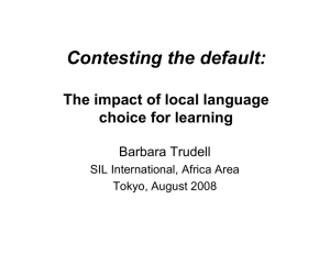 Contesting the default: The impact of local language choice for learning Barbara Trudell