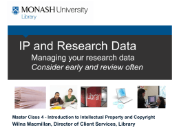 IP and Research Data Managing your research data