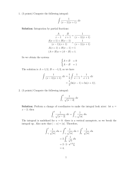 1. (3 points) Compute the following integral: Z 1 dx