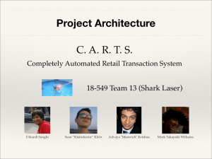 Project Architecture C. A. R. T. S. 18-549 Team 13 (Shark Laser)
