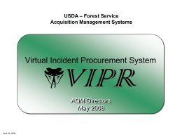 Virtual Incident Procurement System AQM Directors May 2008 – Forest Service
