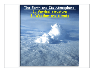 The Earth and Its Atmosphere: 1. Vertical structure 2. Weather and climate
