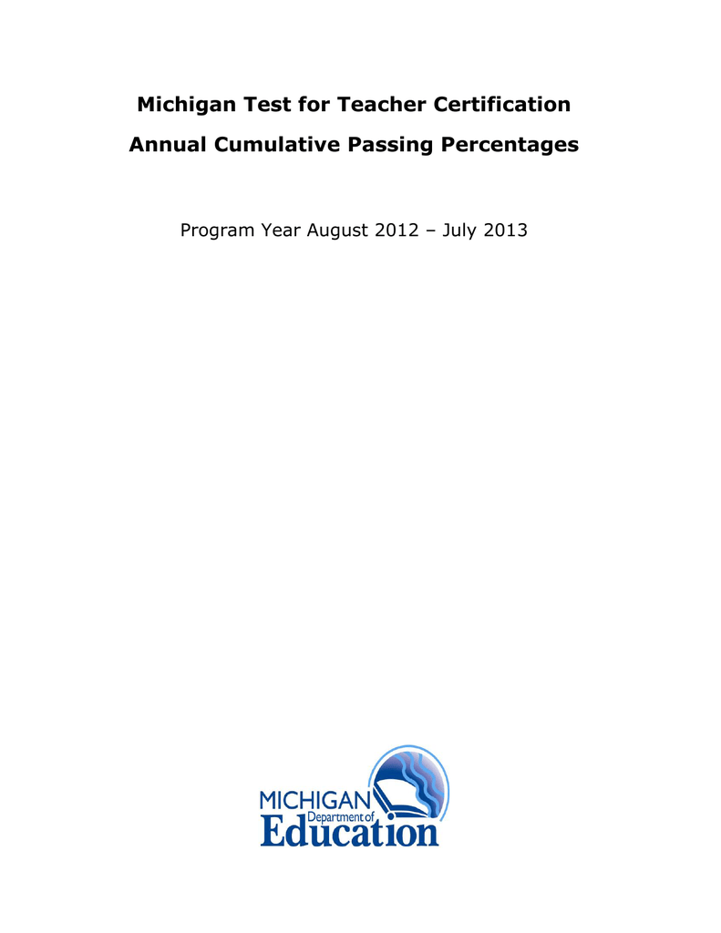 Michigan Test For Teacher Certification Annual Cumulative Passing