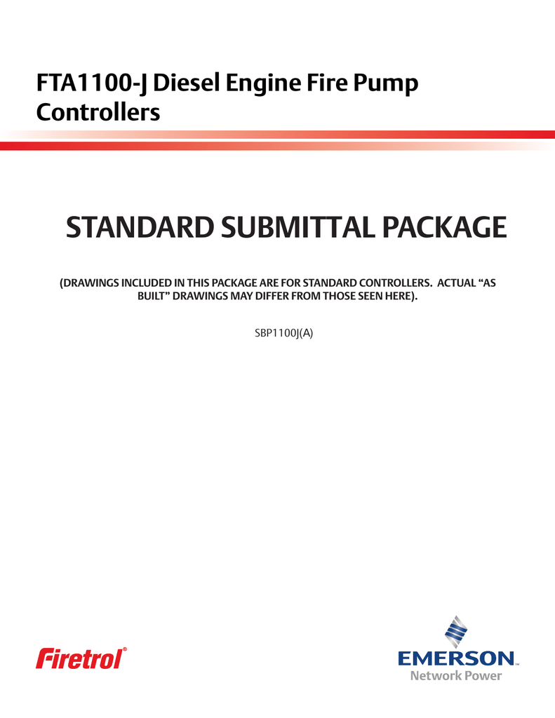STANDARD SUBMITTAL PACKAGE FTA1100-J Diesel Engine Fire Pump Controllers