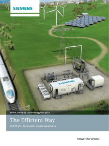 The Efficient Way Answers for energy. www.siemens.com/energy/svc-plus SVC PLUS – Innovation meets experience