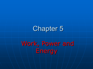 Chapter 5 Work, Power and Energy