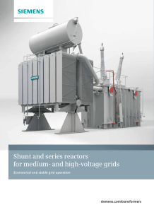 Shunt and series reactors for medium- and high-voltage grids siemens.com/transformers